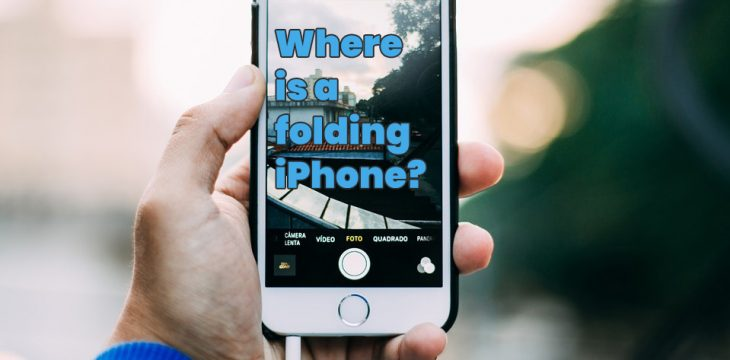 Where is a folding iPhone?